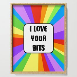 I Love Your Bits Serving Tray