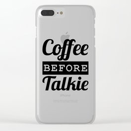 Coffee Before Talkie Clear iPhone Case