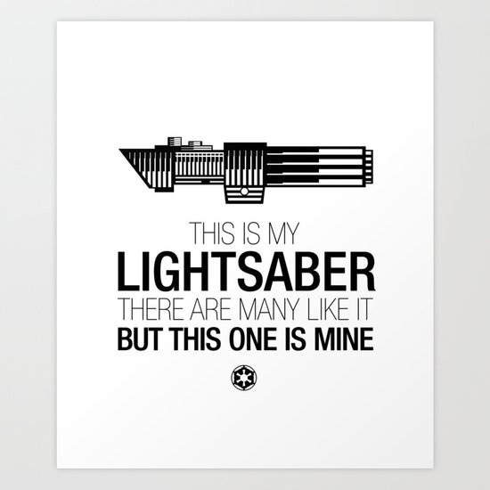 This is my Lightsaber (Vader Version) Art Print