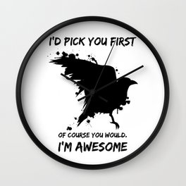 I'd Pick You First Wall Clock