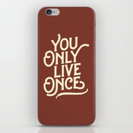 You Only Live Once iPhone Skin