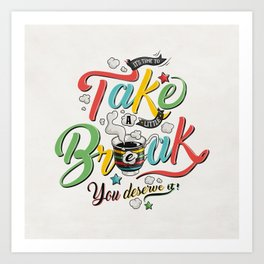 Take A Break Art Print