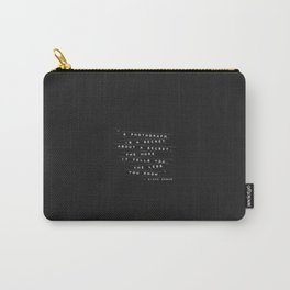 A Photograph Is A Secret Embossed Labels Carry-All Pouch