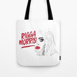 Rigga Morris! Tote Bag