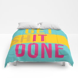 Get Shit Done Comforters