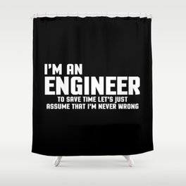 I'm An Engineer Funny Quote Shower Curtain