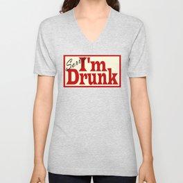 Sorry I'm Drunk Unisex V-Neck
