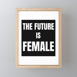 The Future is Female Feminism  Framed Mini Art Print