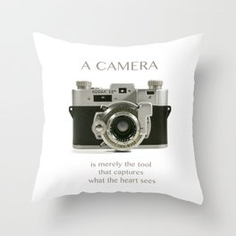 A Camera is Merely a Tool That Captures What the Heart Sees Throw Pillow