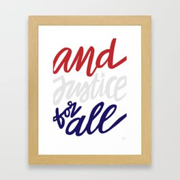 And Justice for All Red White and Blue Framed Art Print