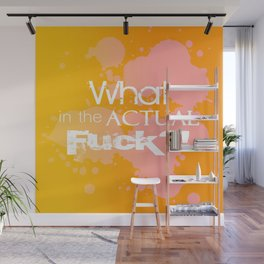 What in the Actual Fuck Typography Wall Mural