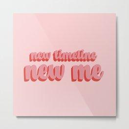 New Timeline New Me Metal Print