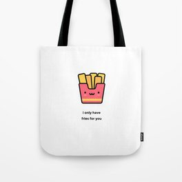 JUST A PUNNY FRENCH FRIES JOKE! Tote Bag