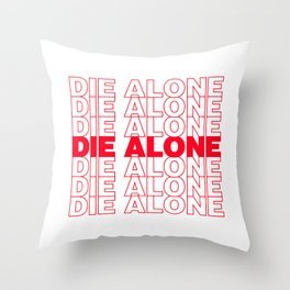 DIE ALONE Throw Pillow