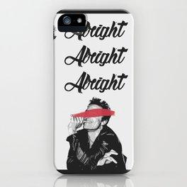 ALRIGHT ALRIGHT ALRIGHT | Matthew McConaughey iPhone Case