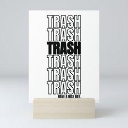 Trash trash scrap crap shit gift Mini Art Print