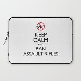 Keep Calm and Ban Assault Rifles Laptop Sleeve