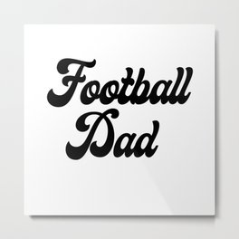 Football Dad Metal Print