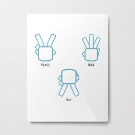 Peace Not War Metal Print