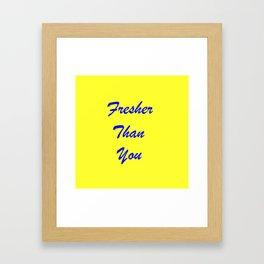 fresher THAN you Yellow & Blue Framed Art Print
