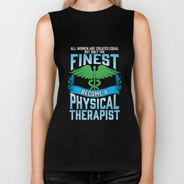 Only The Finest Women Become A Physical Therapist Biker Tank