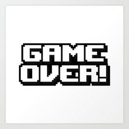 GAME OVER! Art Print