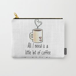 All I need is a little bit of coffee and a whole lot of Jesus Carry-All Pouch