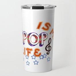 Kpop Is My Life Travel Mug