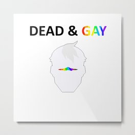 Shiro Dead & Gay Dark Text Metal Print