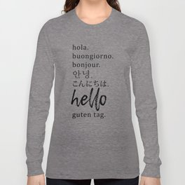 Hello in Many Languages Long Sleeve T-shirt