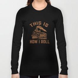 Funny Train Conductor Train Watching Gift Long Sleeve T-shirt