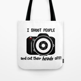 I Shoot People - Photography Fun Design Tote Bag