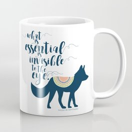 What is essential is invisible to the eye. The Fox. Coffee Mug
