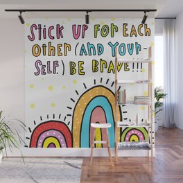 Be Brave! Wall Mural