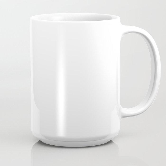 I AM HUMAN AND I NEED MONEY JUST LIKE EVERYBODY ELSE DOES Coffee Mug