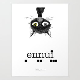 Ennui is one complicated emotion of a cat! Art Print