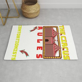 Circus Lover The Circus Rules I Only Go For The Contortionists Rug