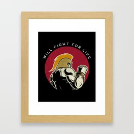 Will fight for life Framed Art Print