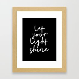 Let Your Light Shine black and white contemporary minimalism typography design home wall decor Framed Art Print