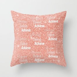 Dream Believe Achieve Rose Gold Throw Pillow