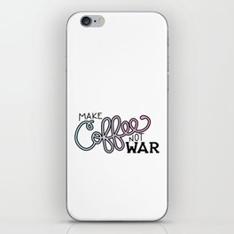 Coffee Not War (Cotton Candy) iPhone Skin