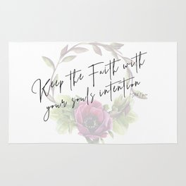 Keep the Faith With Your Souls Intentions Rug