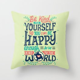 Be kind to yourself Throw Pillow