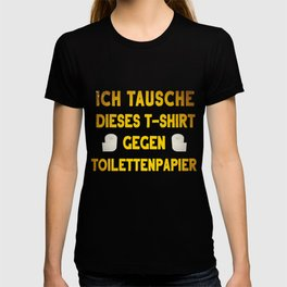 Exchange shirt for toilet paper funny T-shirt