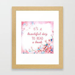 It's a beautiful day to read  Framed Art Print