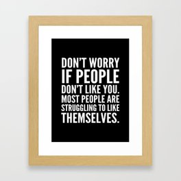 Don't Worry If People Don't Like You (Black) Framed Art Print