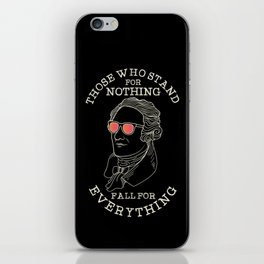 Stand For Nothing iPhone Skin