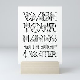 Wash Your Hands With Soap And Water. Stop The Virus Mini Art Print