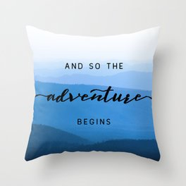 Smoky Mountains -  And So The Adventure Begins Throw Pillow