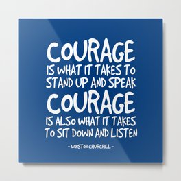 Courage Quote - Winston Churchill Metal Print